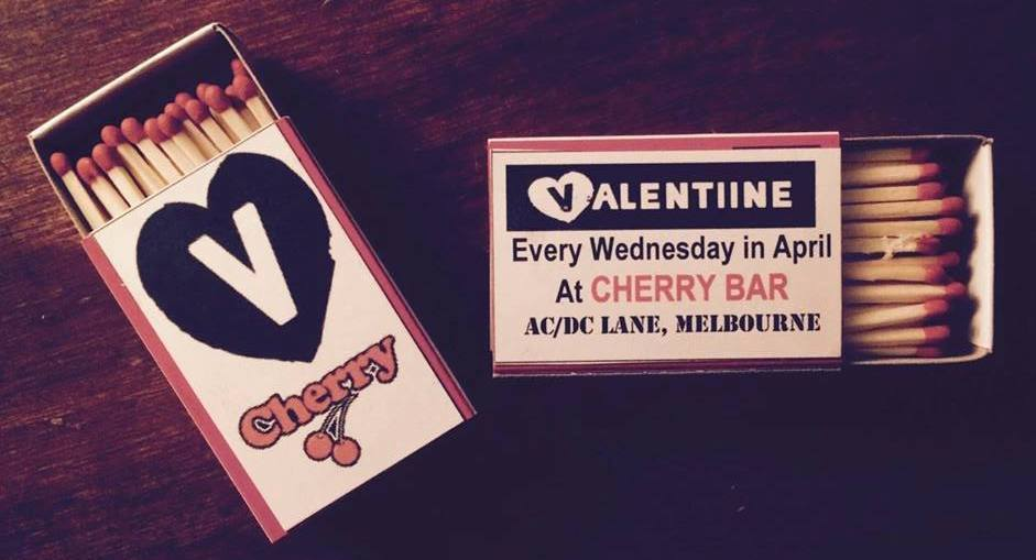 Valentiine, Cherry Bar, Melbourne